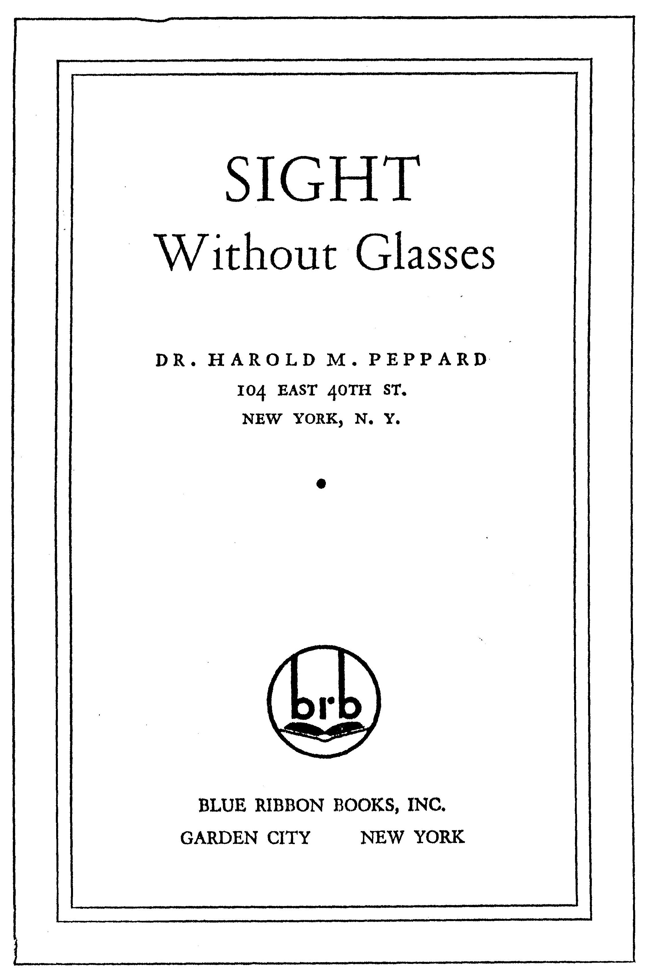 Harold Peppard's book; Sight Without Glasses. Optometrist Trained by Dr. Bates
