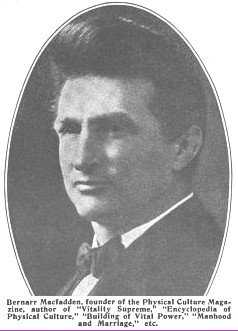 Bernarr MacFadden. Co-Wrote a Book with Dr. Bates; 'Strengthening The Eyes' in 1918. His first book was published in 1901.